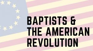 The Rise of Baptists in the American Revolution